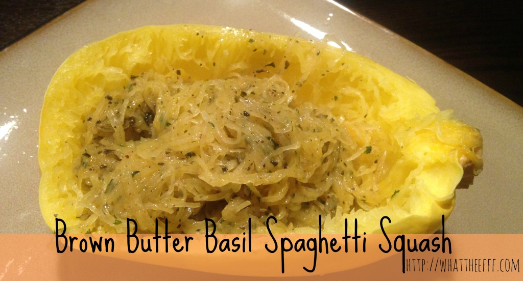 Brown Butter Basil Spaghetti Squash - What The Efff